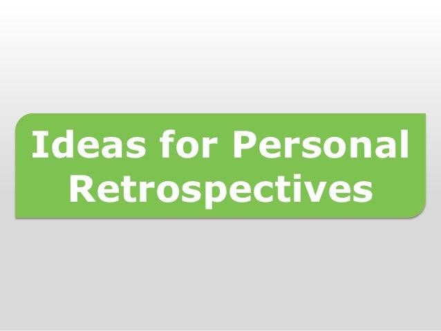 X-Conf India - Ideas for Personal Retrospectives