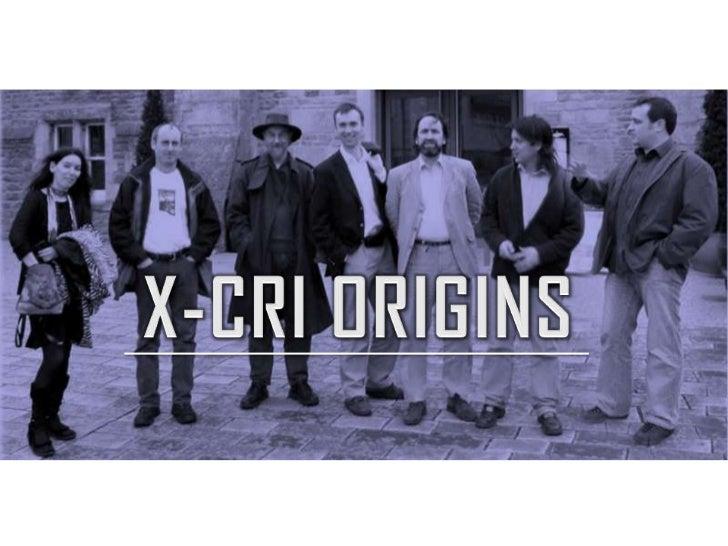 X-CRI ORIGINS<br />