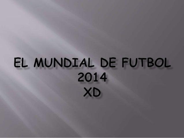 El mundial de futbol se viene realizando desde el año 1930 y se realiza cada 4 años y se va cambiando el país anfitrión,...