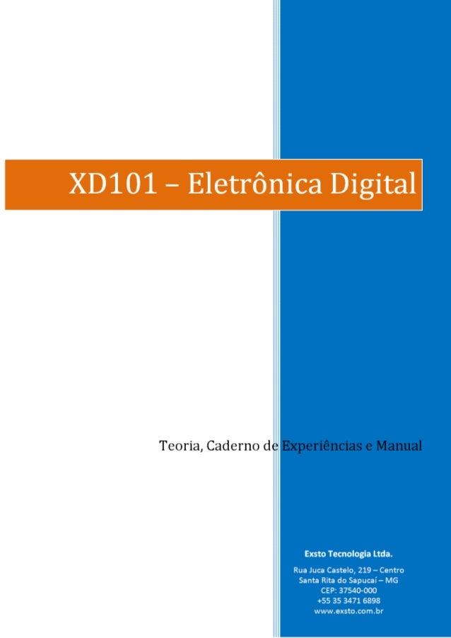 XD101 - Eletrˆonica Digital . . Revis˜ao Principais Autores Descri¸c˜ao da Vers˜ao T´ermino A Marcelo Martins Maia do Cout...
