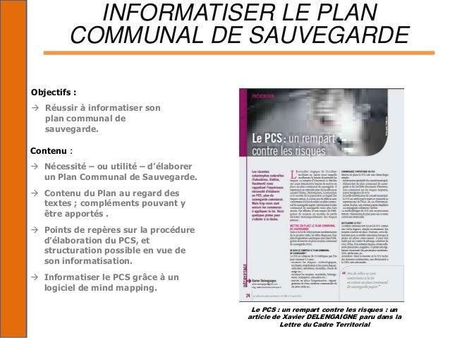 INFORMATISER LE PLAN         COMMUNAL DE SAUVEGARDEObjectifs : Réussir à informatiser son  plan communal de  sauvegarde.C...
