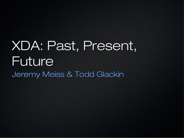 BigAndroidBBQ 2012: XDA Session - Past, Present & Future