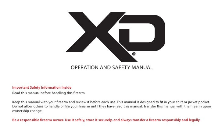 OPERATION AND SAFETY MANUAL   Important Safety Information Inside Read this manual before handling this firearm.  Keep thi...