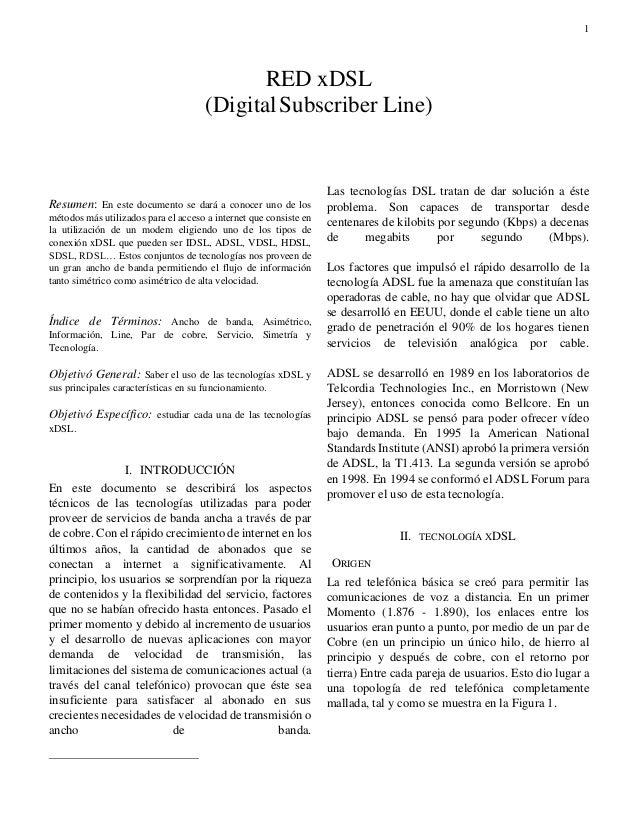 1  Resumen: En este documento se dará a conocer uno de los métodos más utilizados para el acceso a internet que consiste ...