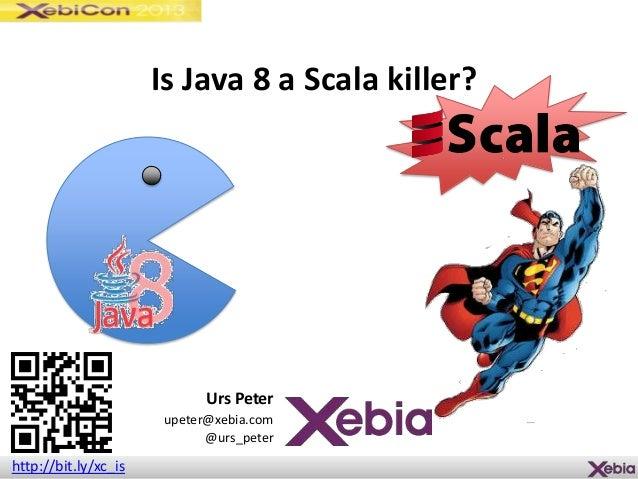 Xebicon2013 scala vsjava_final