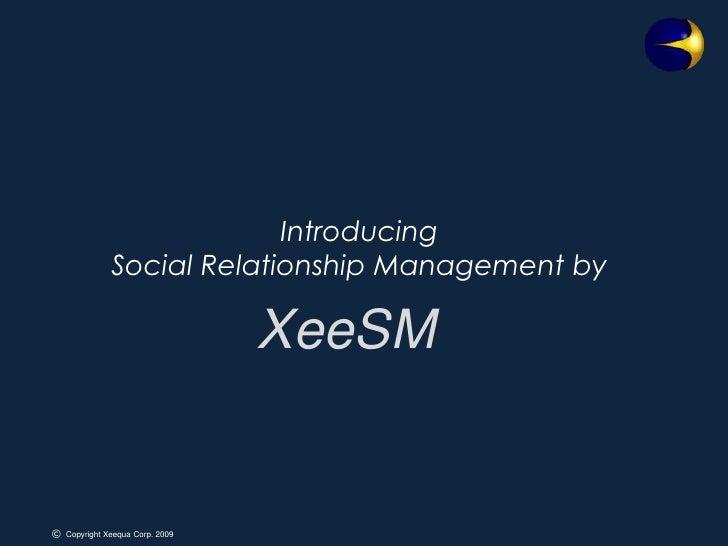 XeeSM/SRM General Introduction Nov/09