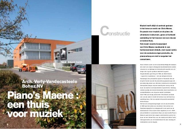 Constructie  Muziek heeft altijd al centraal gestaan in het leven en werk van Chris Maene. De passie voor muziek en de pia...