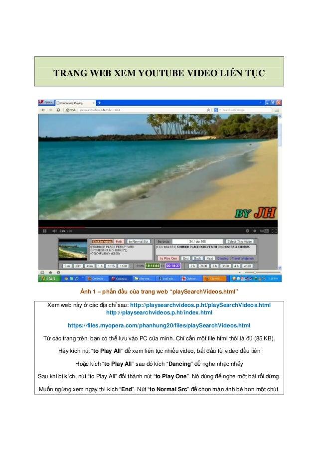 """TRANG WEB XEM YOUTUBE VIDEO LIÊN TỤC Ảnh 1 – phần đầu của trang web """"playSearchVideos.html"""" Xem web này ở các địa chỉ sau:..."""
