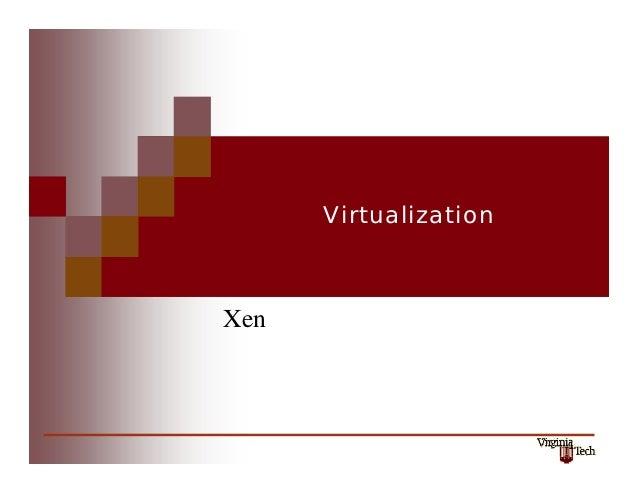 Virtualization  Xen  1