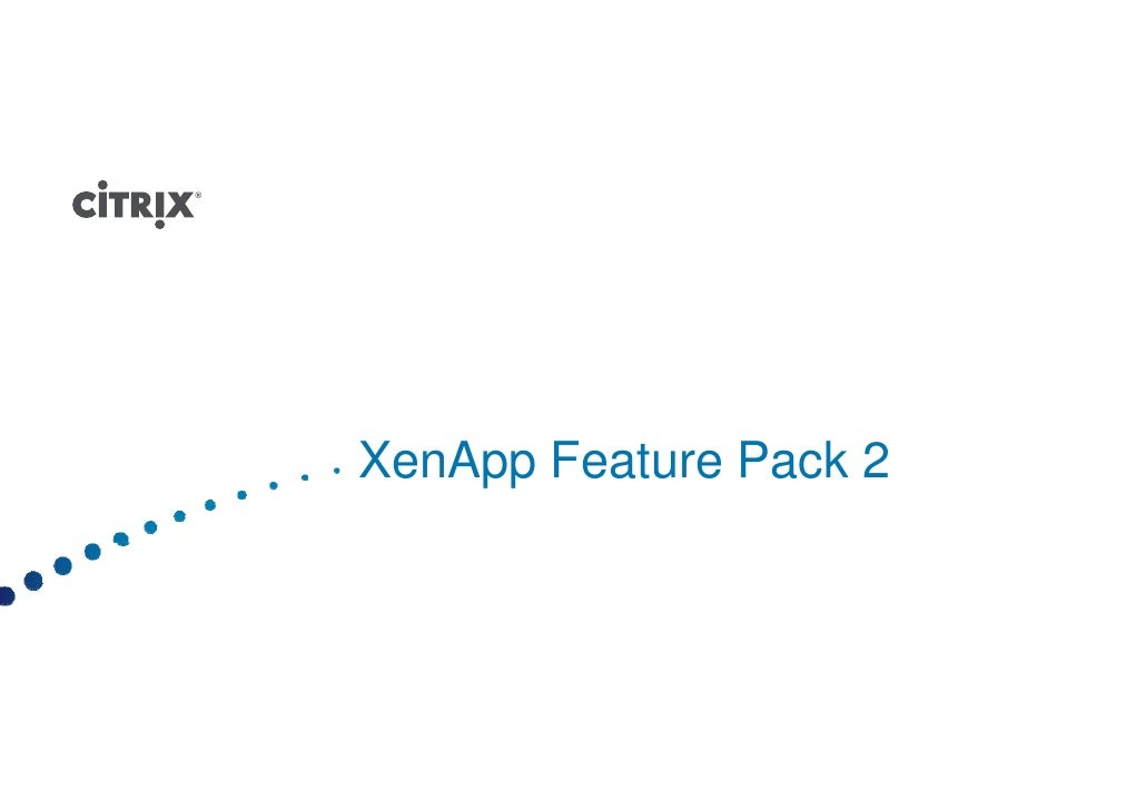 XenApp Feature Pack 2 X A F t        P k
