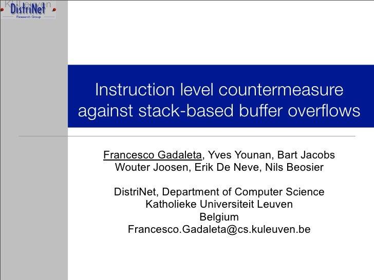 Instruction level countermeasure against stack-based buffer overflows     Francesco Gadaleta, Yves Younan, Bart Jacobs     ...
