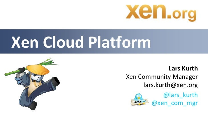 Xen cloud platform v1.1 (given at Build a Cloud Day in Antwerp)