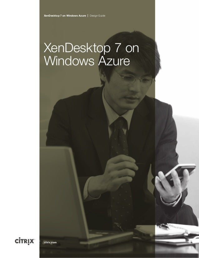 XenDesktop 7 on Windows Azure  Design Guide  XenDesktop 7 on Windows Azure  citrix.com
