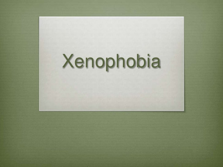 Xenophobia<br />