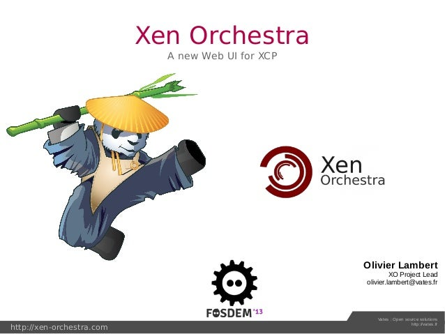 Xen Orchestra                             A new Web UI for XCP                                                    Olivier ...