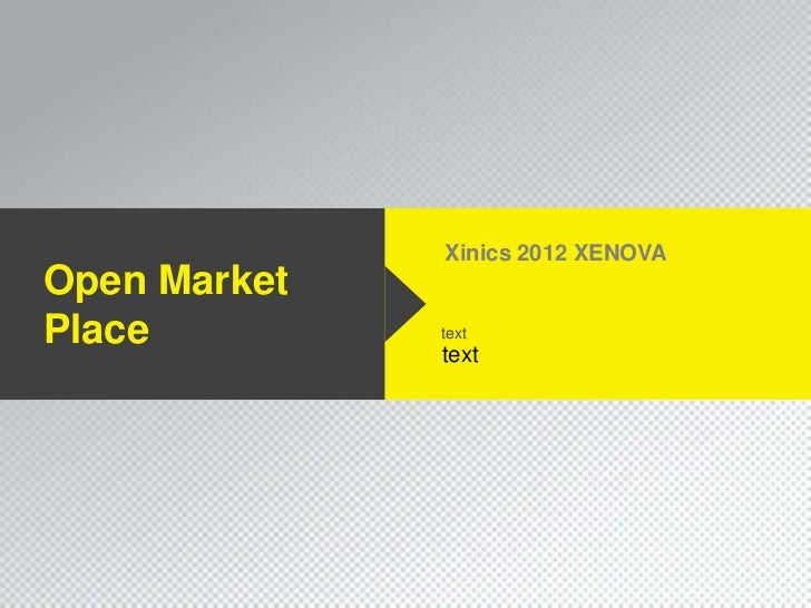 Xinics 2012 XENOVAOpen MarketPlace         text              text