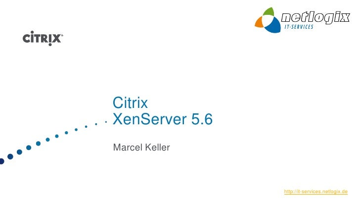 Citrix XenServer 5.6: Die Neuerungen