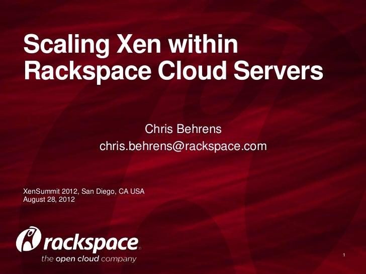 Scaling Xen Within Rackspace Cloud Servers