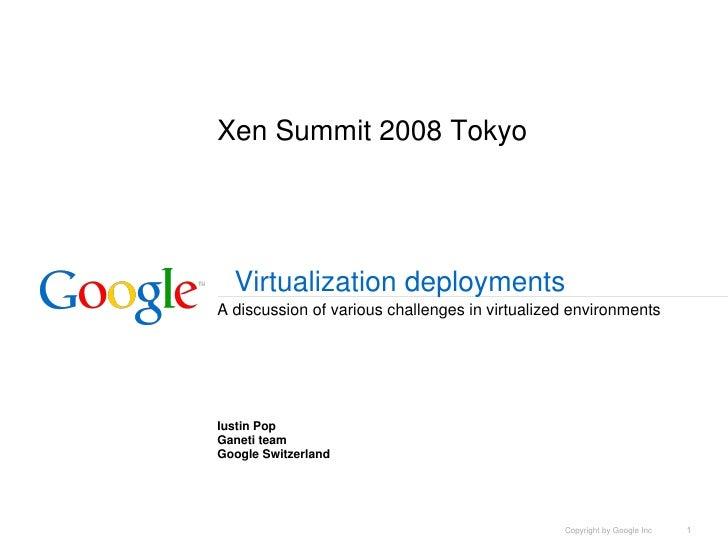 XenSummit2008Tokyo       Virtualizationdeployments Adiscussionofvariouschallengesinvirtualizedenvironments     ...