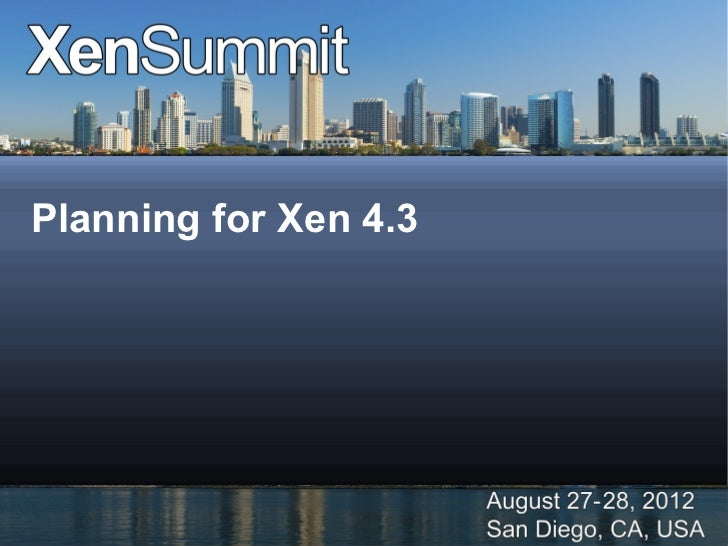 Xen 4.3 Roadmap