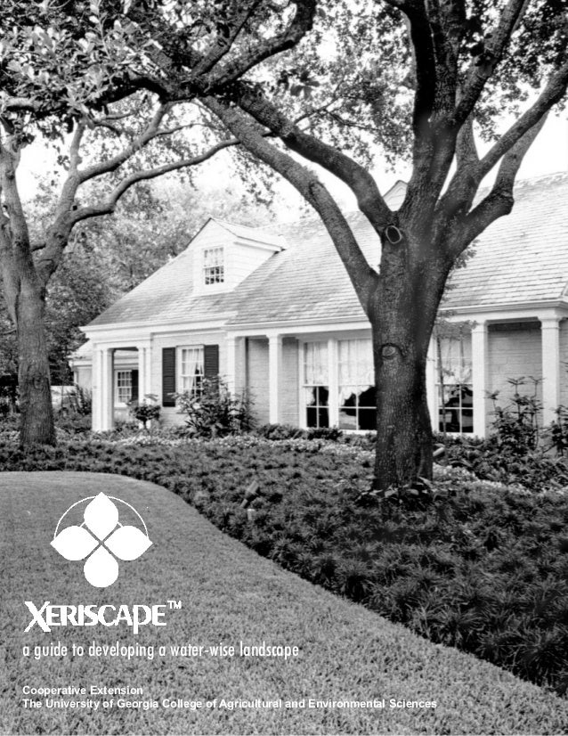 Xeriscape: a Guide to Developing a Water-Wise Landscape - University of Georgia