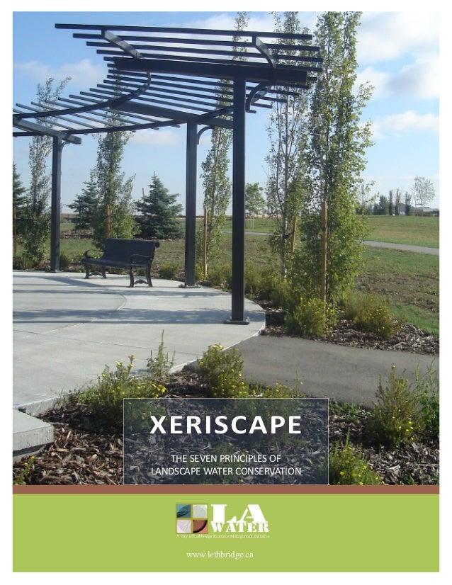 XERISCAPE   THE SEVEN PRINCIPLES OFLANDSCAPE WATER CONSERVATION                     LA                     WATER    A City...