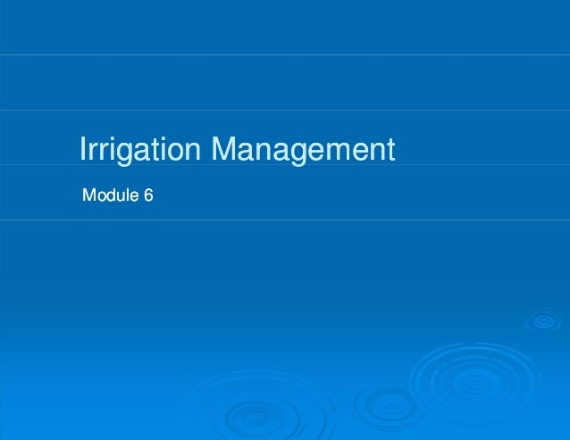 Irrigation Management    g          gModule 6