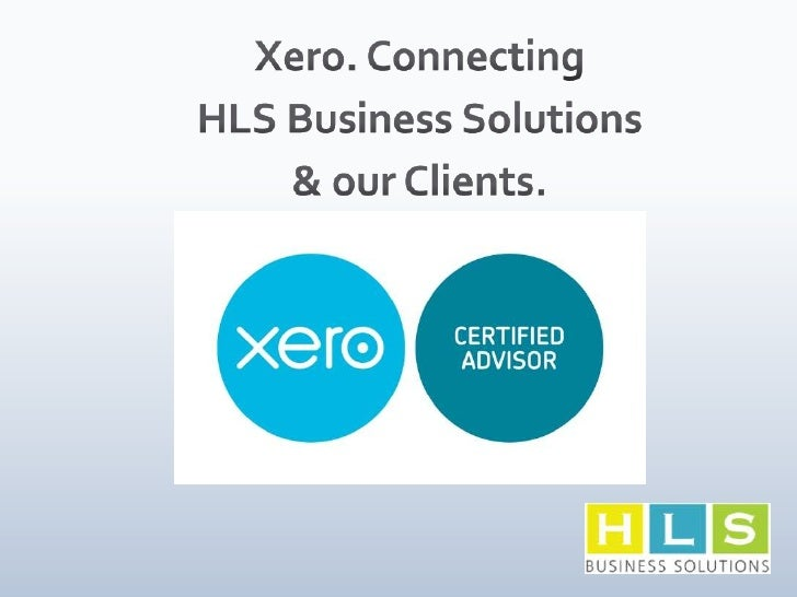 Xero. Connecting HLS Business Solutions & our Clients.<br />