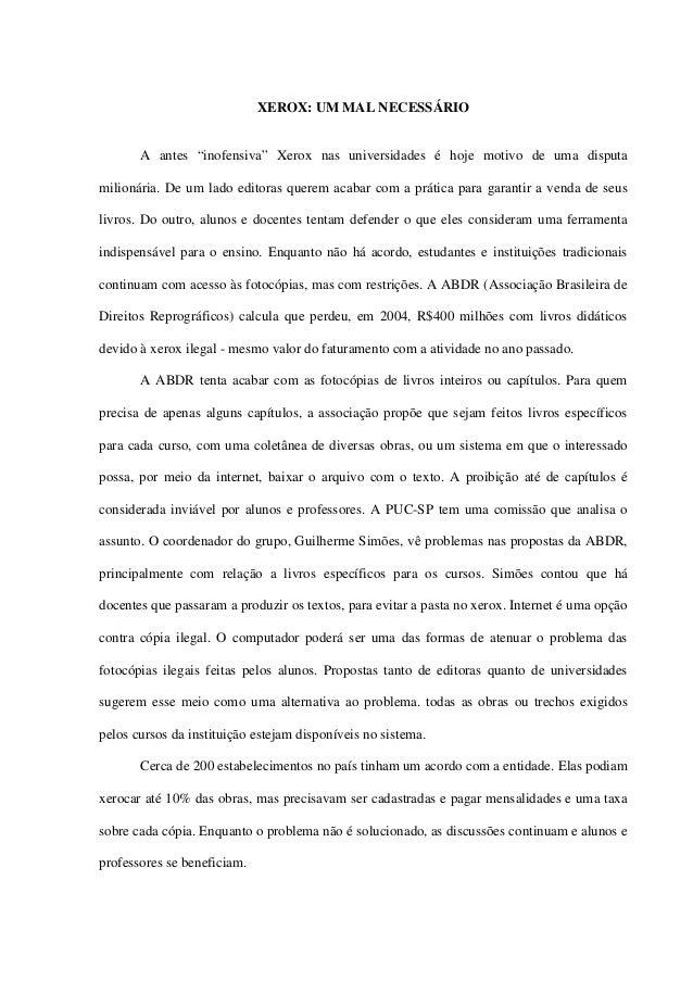 """XEROX: UM MAL NECESSÁRIO A antes """"inofensiva"""" Xerox nas universidades é hoje motivo de uma disputa milionária. De um lado ..."""