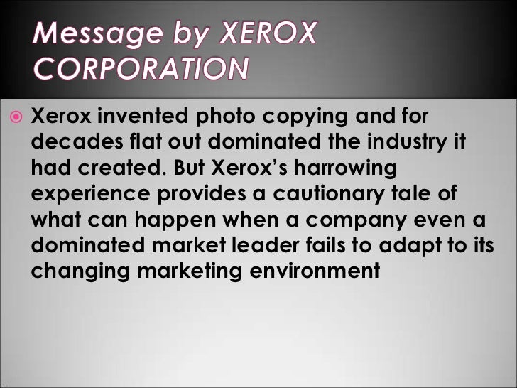 a case study on the xerox corporation founded in 1906 As of 2010, xerox corporation (nyse: xrx) is a $22 billion, multinational company founded in 1906 and operating in 160 countries xerox is headquartered in norwalk, connecticut, and employs.