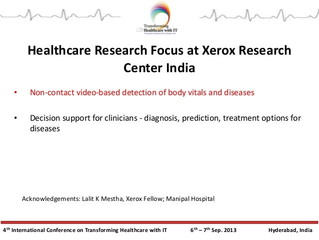 4th International Conference on Transforming Healthcare with IT 6th – 7th Sep. 2013 Hyderabad, India Healthcare Research F...
