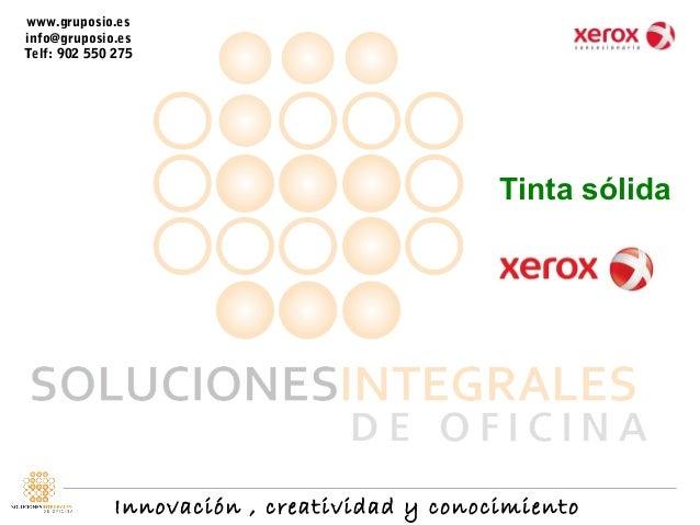 Innovación , creatividad y conocimientowww.gruposio.esinfo@gruposio.esTelf: 902 550 275Tinta sólida