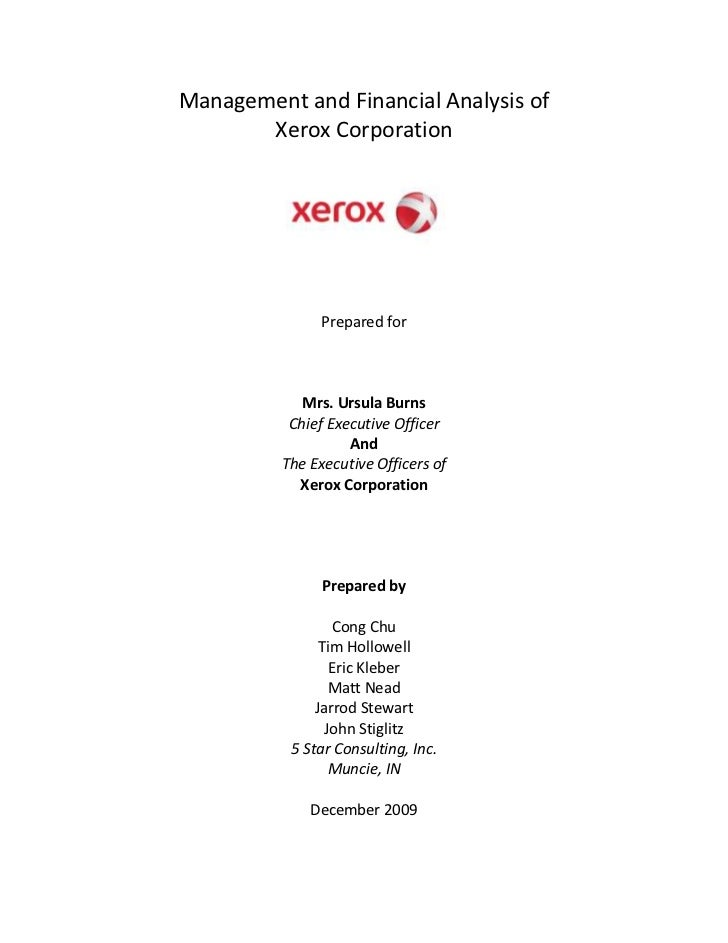Management and Financial Analysis of <br />Xerox Corporation<br />Prepared for<br />Mrs. Ursula Burns<br />Chief Executive...