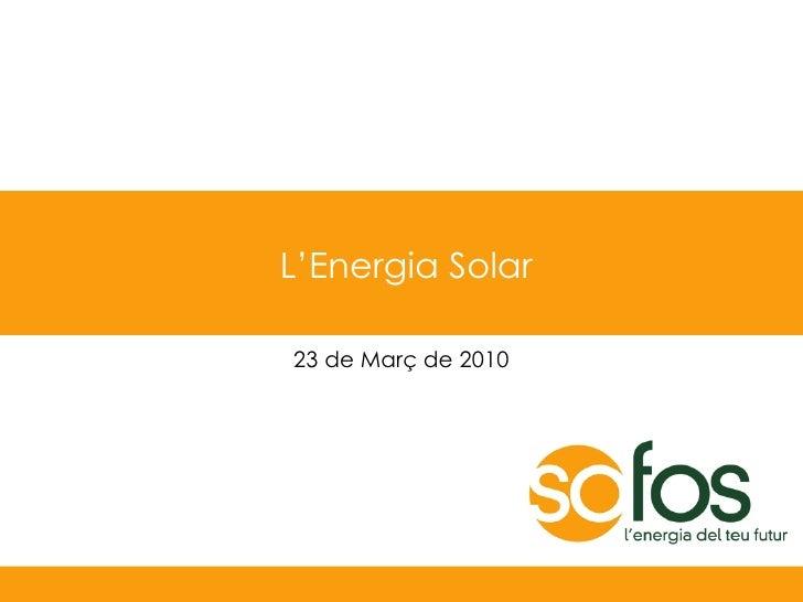 L'Energia Solar  23 de Març de 2010