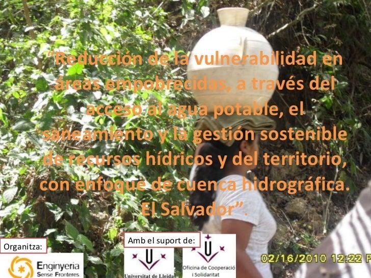 """"""" Reducción de la vulnerabilidad en áreas empobrecidas, a través del acceso al agua potable, el saneamiento y la gestión s..."""