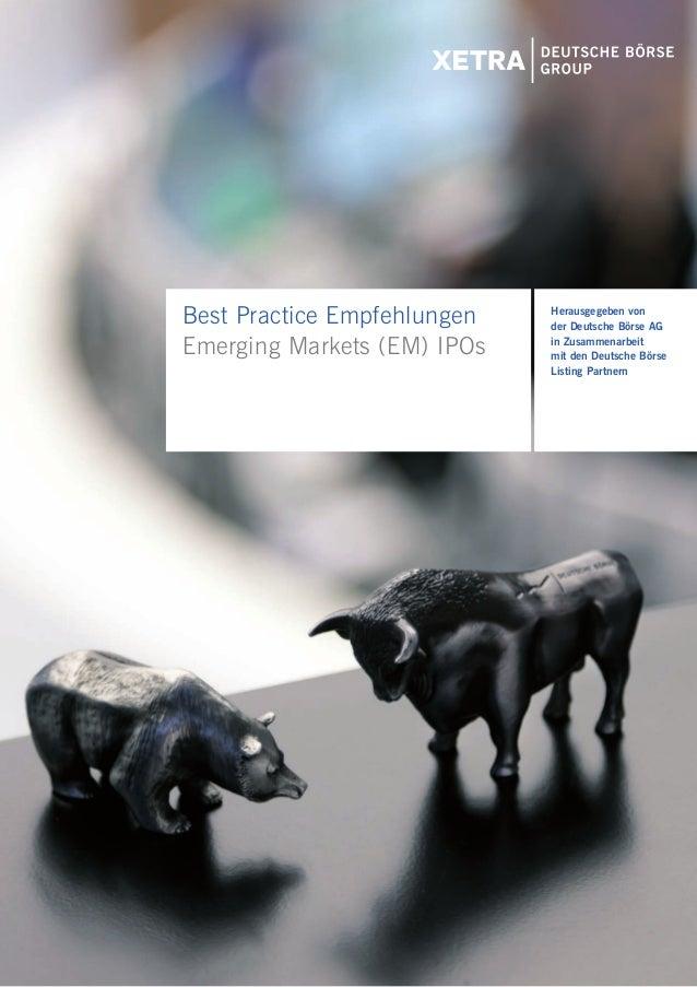 1Best Practice Empfehlungen   Herausgegeben von                             der Deutsche Börse AGEmerging Markets (EM) IPO...