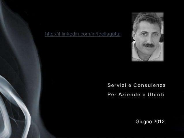 Copyright © 20011 Francesco della Gatta. All rights reserved Copyright © 2011 ICOMTECH Italia. All rights reserved. Giugno...