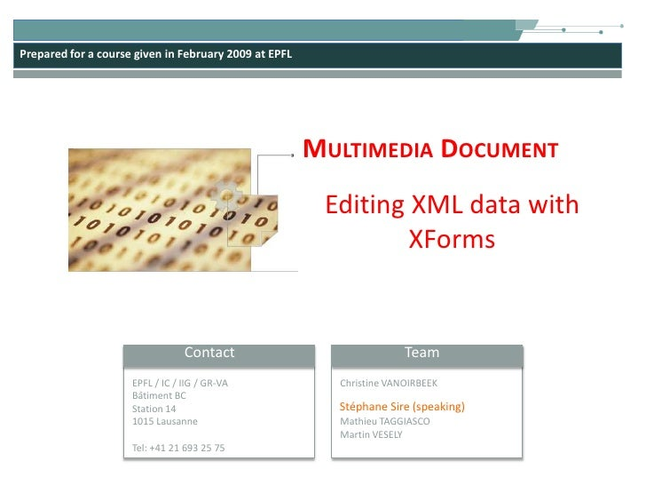 Multimedia Document<br />Editing XML data with XForms<br />Stéphane Sire (speaking)<br />