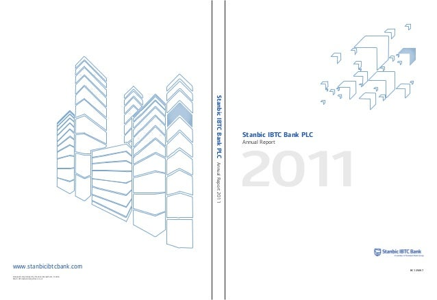 RC 125097 2011 Stanbic IBTC Bank PLC Annual Report StanbicIBTCBankPLCAnnualReport2011 www.stanbicibtcbank.com Designed and...