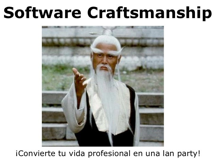 Software Craftsmanship: Convierte tu vida profesional en una Lan Party