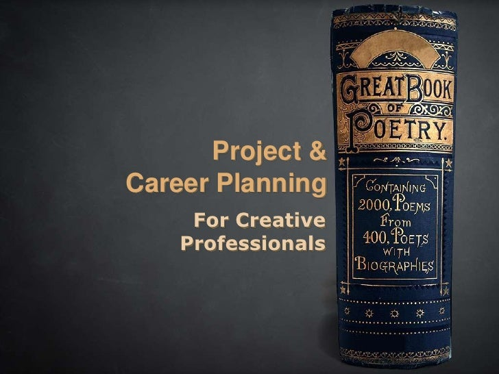 Project & Career Planning      For Creative     Professionals