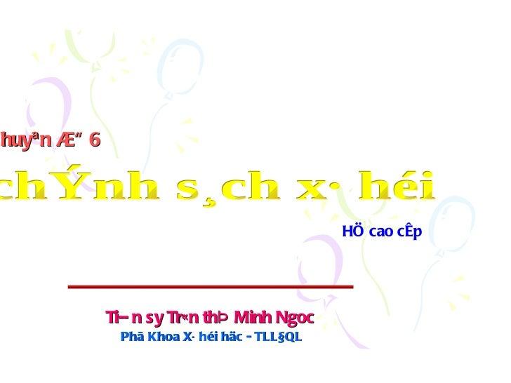 Chuyª n ®Ò 6 huy                                               HÖ cao cÊp               TiÐ n sy TrÇn thÞ Minh Ngoc       ...
