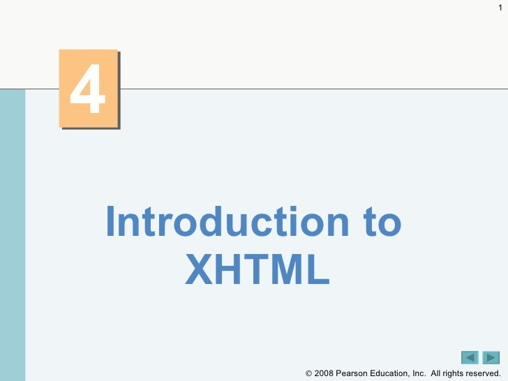 4 <ul><li>Introduction to XHTML  </li></ul>
