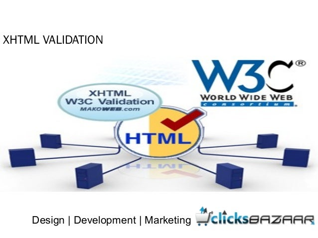 XHTML VALIDATION Design | Development | Marketing