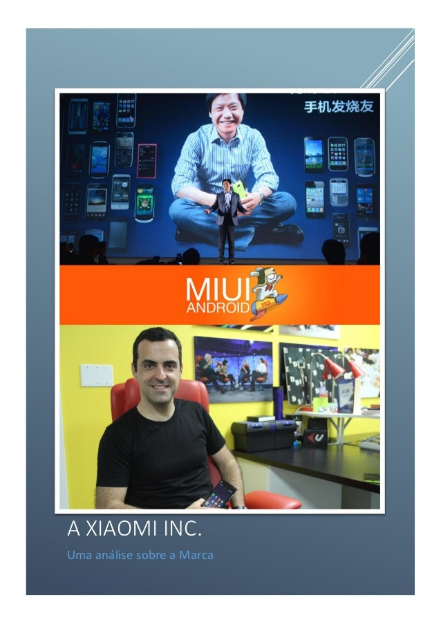 case study of xiaomi Academic journal article journal of international technology and information management when google meets xiaomi: comparative case study in western and eastern corporate management.