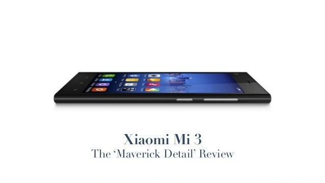 Xiaomi Mi 3 The 'Maverick Detail' Review