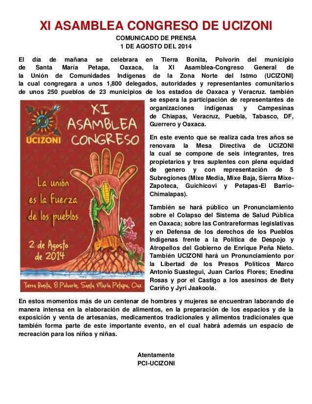 XI ASAMBLEA CONGRESO DE UCIZONI COMUNICADO DE PRENSA 1 DE AGOSTO DEL 2014 El día de mañana se celebrara en Tierra Bonita, ...