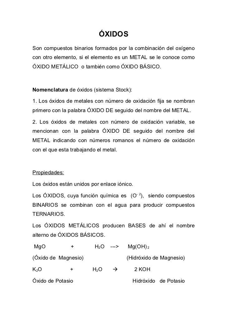 ÓXIDOS Son compuestos binarios formados por la combinación del oxígeno con otro elemento, si el elemento es un METAL se le...