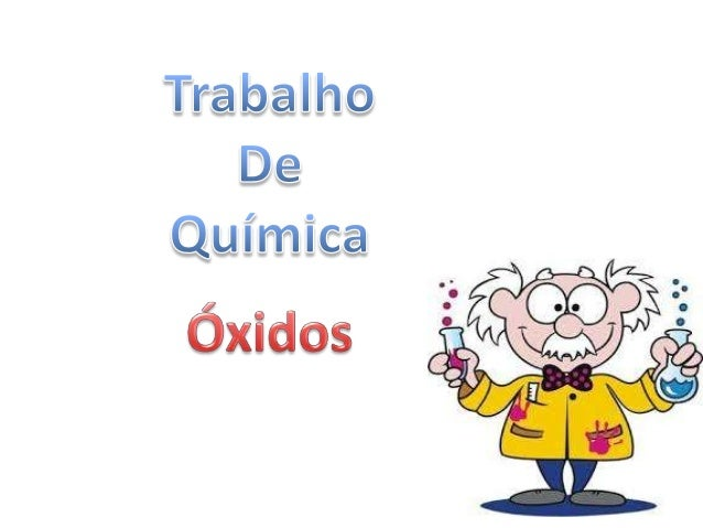 • Os óxidos são substâncias presentes no nosso dia-a-dia. Um bom exemplo de óxido é o gás carbônico, expelido na respiraçã...