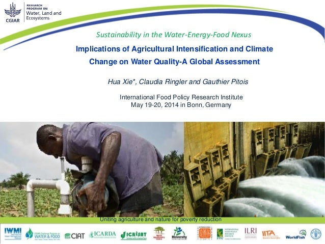 Uniting agriculture and nature for poverty reduction Hua Xie*, Claudia Ringler and Gauthier Pitois Implications of Agricul...